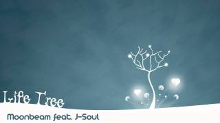 Moonbeam & J-Soul - Life Tree (Original Mix)