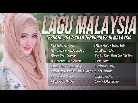 Kumpulan Lagu Baru 2017-2018 Melayu [Top 16 Malaysia Terbaru Hits] BEST Giler 100%