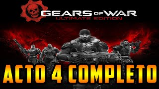 Gears of War Ultimate Edition Campaña | Acto 4 Completo | Español Latino | HD