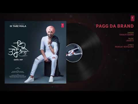 Kudi Pagg Da Brand Puchdi : Ranjit Bawa Latest Punjabi Song 2018