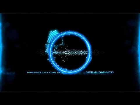 Virtual Darkness - Sometimes They Come Back