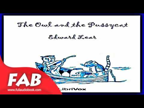 The Owl and the Pussycat Full Audiobook by Edward LEAR by Multi-version Fiction