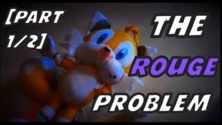 Sonic Plush Adventures - The Rouge Problem [Part 1/2]
