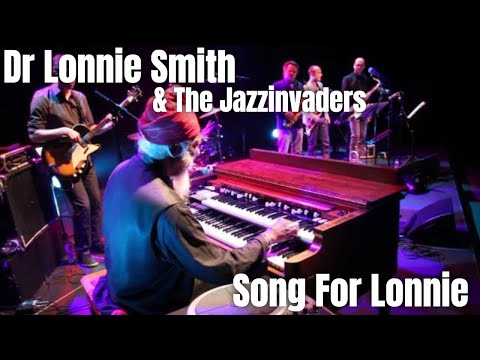 The Jazzinvaders ft Dr Lonnie Smith (Hammond B3) - Song For Lonnie - Live