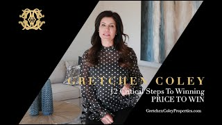 Gretchen Coley Properties: 12 Critical Steps - Decision 1 Price To Win
