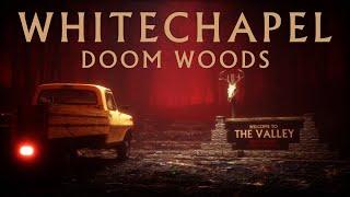 Whitechapel – Doom Woods (OFFICIAL VIDEO)