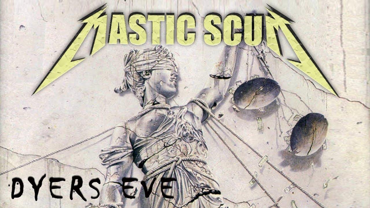 MASTIC SCUM - Dyers Eve [Metallica Cover] 2018
