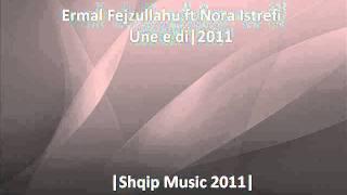 Ermal Fejzullahu ft Nora Istrefi-Une e di