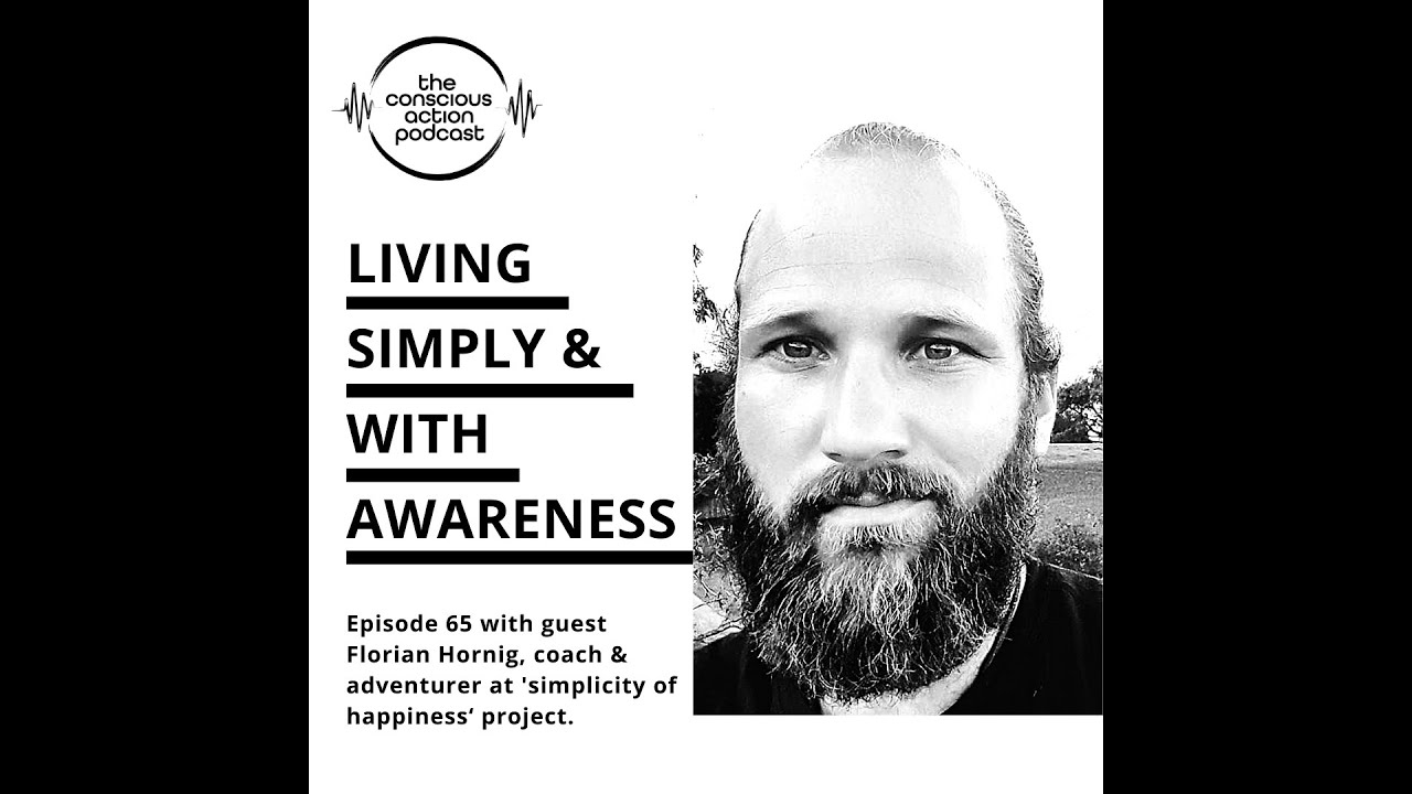 Living simply & with awareness with Florian Hornig