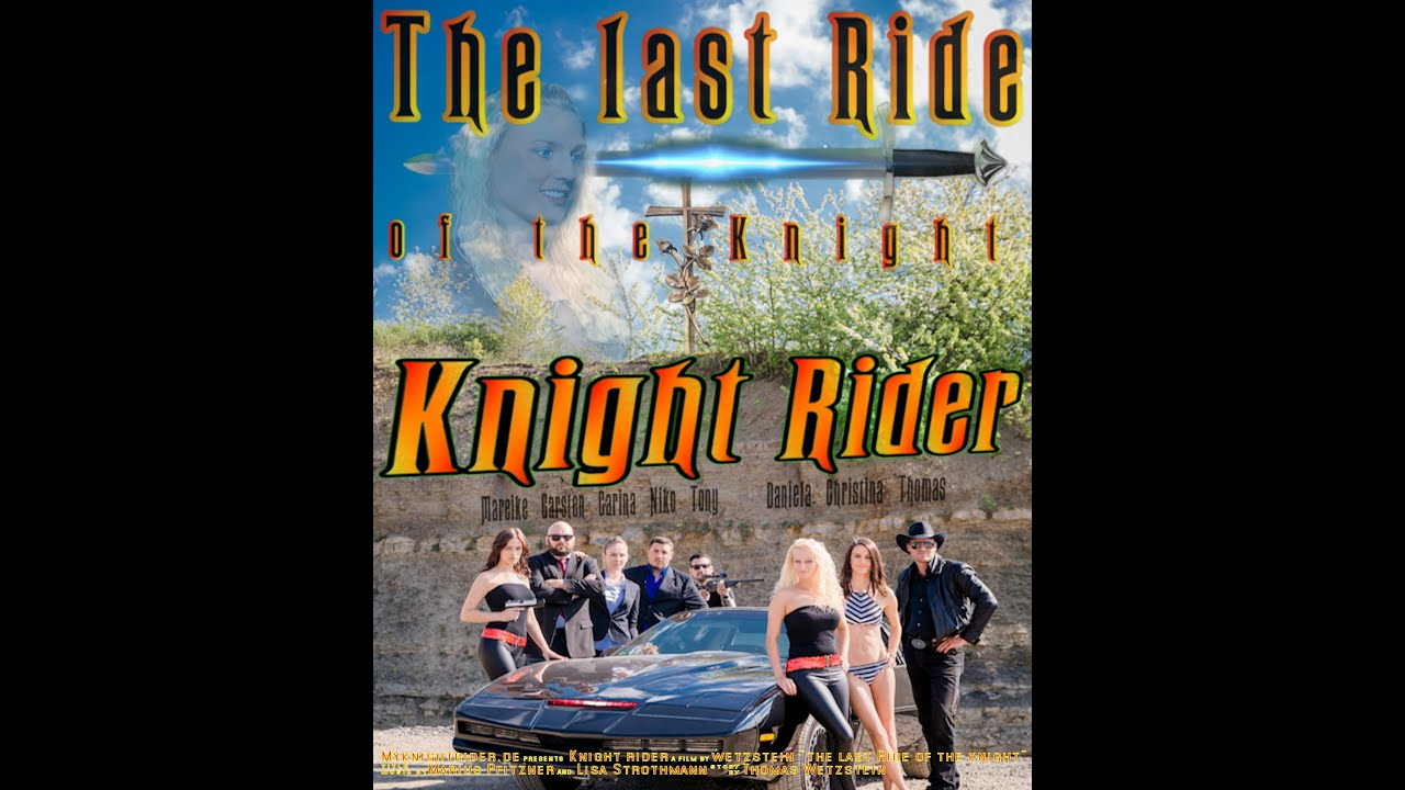 Knight Rider THE LAST RIDE OF THE KNIGHT OFFICIAL MUSICVIDEO 2019