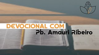 Devocional 01 - Pb. Amauri Ribeiro - 22/04/2020