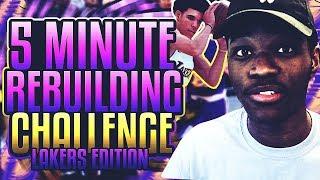5 MINUTE REBUILDING CHALLENGE   LOS ANGELES LAKERS   NBA 2K18