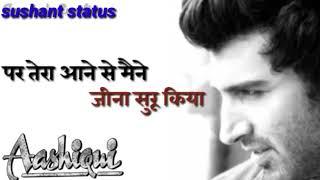 Aashiqui 2 tum mujhe is bheed me pahchanoge kaise // romantice status // Sushant status