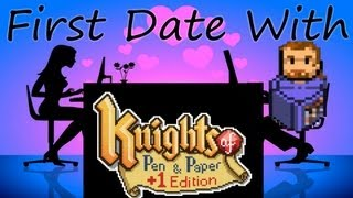 First Date With: Knights of Pen and Paper (PC version)