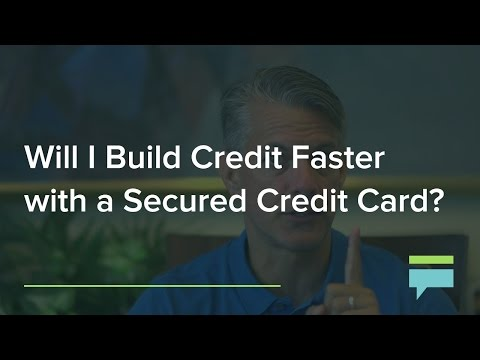 Will Build Credit Faster With Secured Credit Card Credit Card Insider