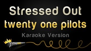 twenty one pilots Stressed Out Karaoke Version