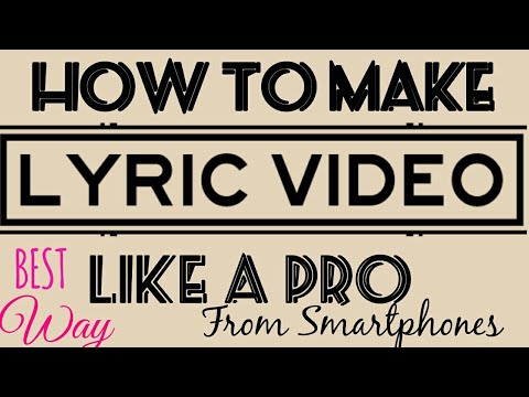 How to make a lyric video easily from phone