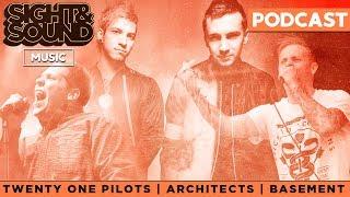 Twenty One Pilots, Architects, Basement | Sight & Sound Music