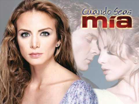 cancion de telenovela cuando seas mia 2