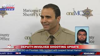 DEPUTY-INVOLVED SHOOTING UPDATE: MCSO sheriff on Ismail Hamed's incident in Fountain Hills (FNN)