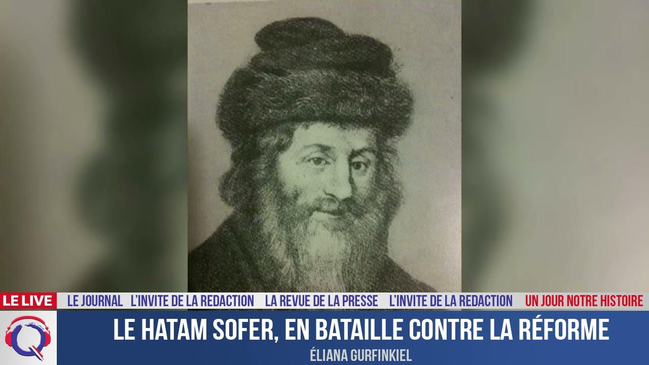 Le Hatam Sofer, en bataille contre la réforme - Un jour notre Histoire du 13 septembre 2021