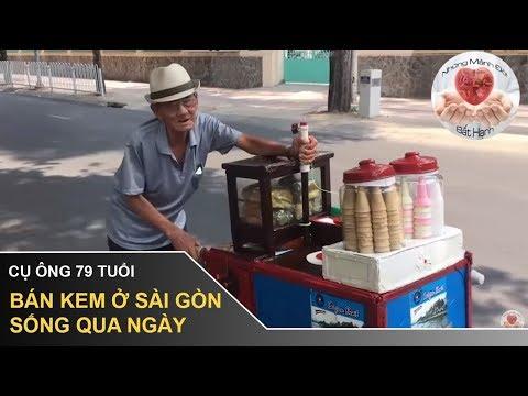 Cụ ông 79 tuổi bán kem ở Sài Gòn sống qua ngày - những mảnh đời bất hạnh