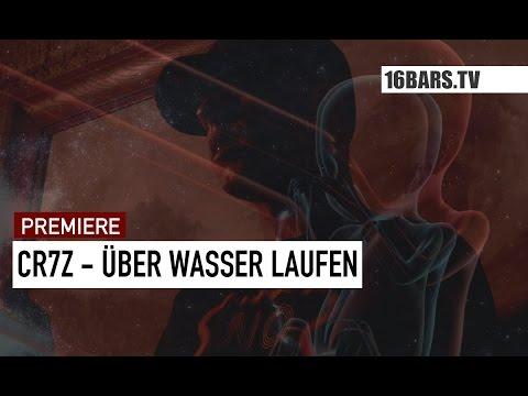 Cr7z - Über Wasser laufen (16BARS.TV PREMIERE)