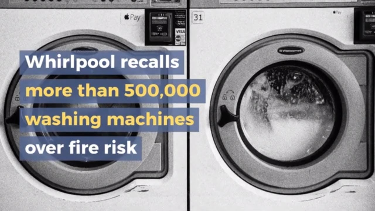 Video: Whirlpool Recalls More Than 500,000 Washing Machines Over Fire Risk
