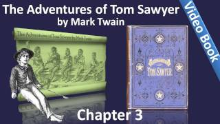 Video Chapter 03 - The Adventures of Tom Sawyer by Mark Twain - Busy At War And Love download MP3, 3GP, MP4, WEBM, AVI, FLV Desember 2017