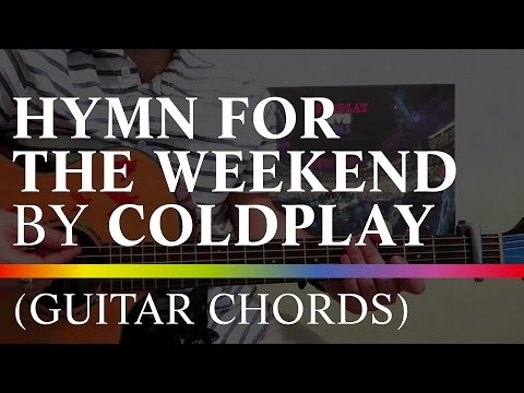 How to play Hymn For The Weekend by Coldplay ft Beyonce (Guitar, Chords, Acoustic)
