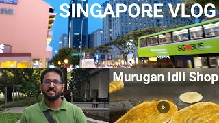 Singapore VLOG    Murugan Idli shop    shopping and Food