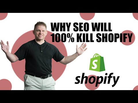 Why SEO Will 100% Kill Shopify
