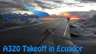 ✈️ TAME Airbus A320 Sunset Takeoff at Mariscal Sucre Int'l Airport in Quito, Ecuador (Full HD) ✈️
