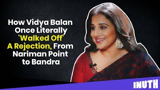 How Vidya Balan Once Literally 'Walked Off' A Rejection
