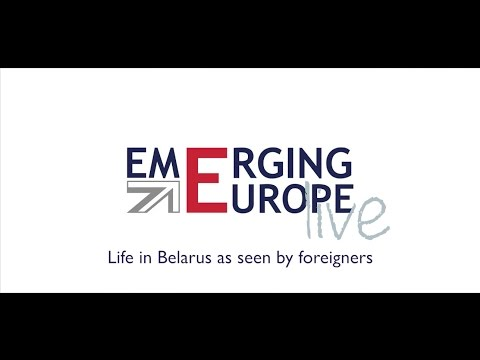 Emerging Europe Live: Life in Belarus As Seen by Foreigners