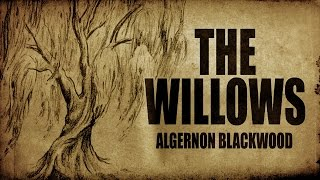 """""""The Willows"""" Algernon Blackwood classic horror audio book ― Chilling Tales for Dark Nights"""