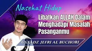Ceramah ustad jefri al buchori yang menjelaskan untuk selalu melibatkan allah dalam segala urusan seperti saat menghadapi masalah dengan pasangan hidup - cer...