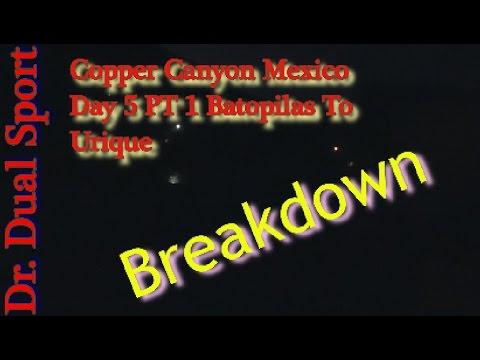 Copper Canyon Mexico 2016 Day 5 PT 1 Batopilas To Urique Breakdown