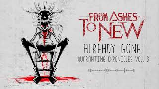Miniatura do vídeo From Ashes To New - Already Gone (Official Audio)
