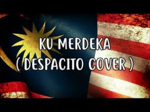 Ku Merdeka ( Despacito Cover ) Parody