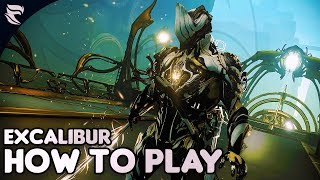 Warframe: How To Play Excalibur 2018