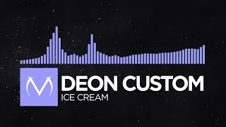 [Future Bass] - Deon Custom - Ice Cream [Free Download]