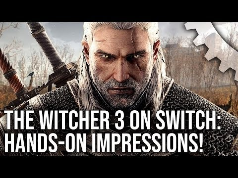 The Witcher 3 on Switch Hands-on – The Most Ambitious Switch Port Ever?