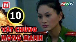 Vật Chứng Mong Manh – Tập 10   Phim Hình Sự Việt Nam Hay Nhất 2017