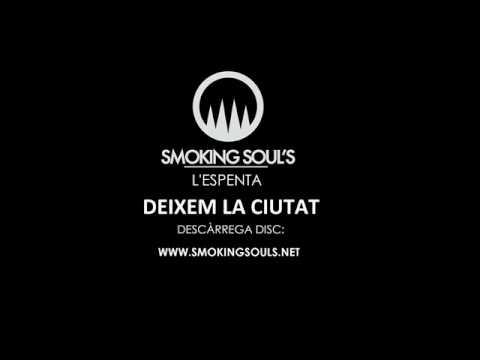 Smoking Souls-L'espenta DEIXEM LA CIUTAT