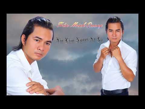 Xin Làm Người Xa Lạ - Trần Minh Quang