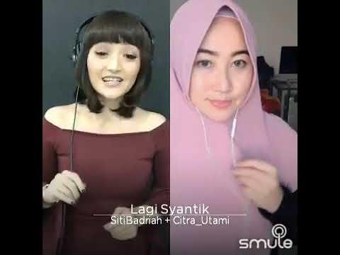 #smule-duet-terbaik-|-sitibadriah-ft.-citra_utami---lagi-syantik