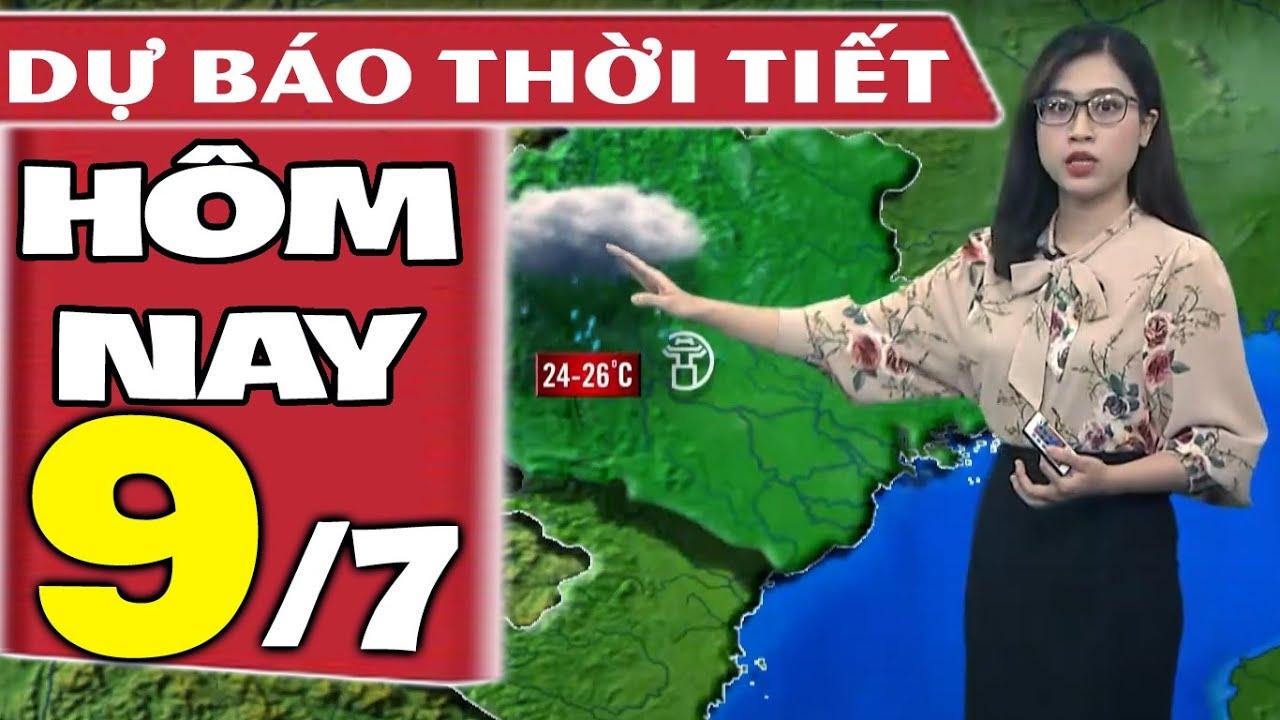 Dự báo thời tiết hôm nay mới nhất ngày 9/7/2021 | Dự báo thời tiết 3 ngày tới | Thông tin thời tiết hôm nay và ngày mai