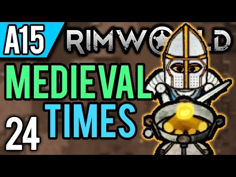 RimWorld Alpha 15 Modded   Moment of Peace (Let's Play RimWorld Medieval Times / Gameplay ep 24)