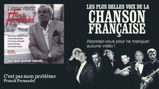 Franck Fernandel - C'est pas mon problème